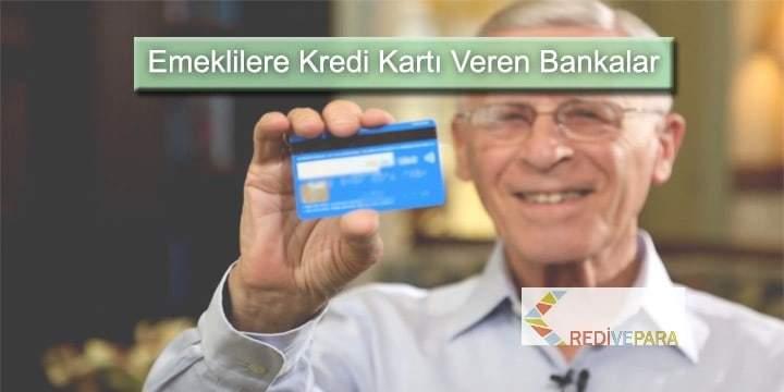 Emeklilere Kredi Kartı Veren Bankalar