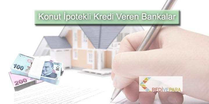 Konut (Ev) İpotekli Kredi Veren Bankalar