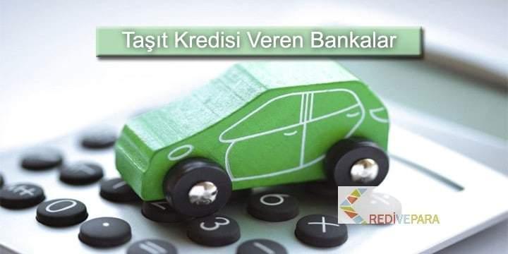 Otomobil (Taşıt) Kredisi Veren Bankalar