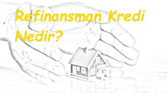 Refinansman Kredi nedir nasıl alınır