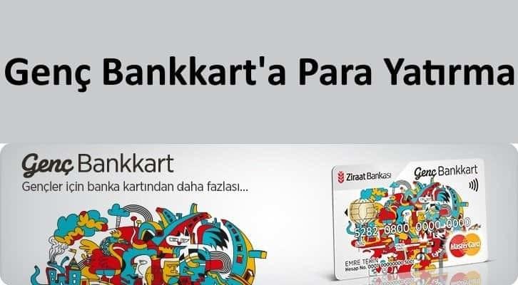 Genç Bankkart para yatırma nasıl yapılır