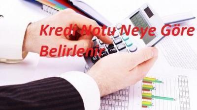 Kredi Notu Neye Göre Belirlenir?