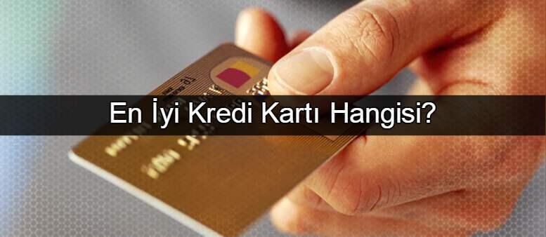 En İyi ve Avantajlı Kredi Kartı