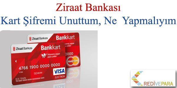 Ziraat bankası kart şifremi unuttum ne yapmalıyım