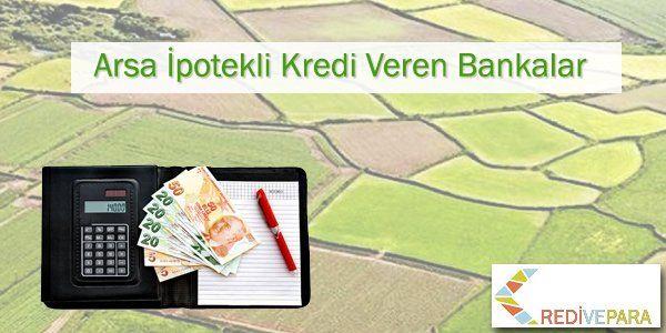 Arsa İpotekli Kredi Veren Bankalar