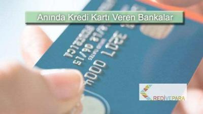 Anında Kredi Kartı Veren Bankalar