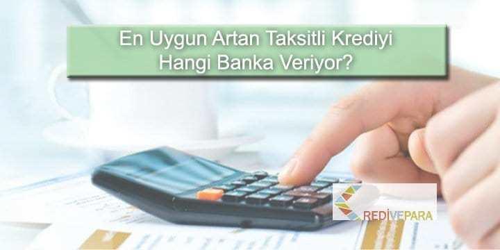 En Uygun Artan Taksitli Krediyi Hangi Banka Veriyor