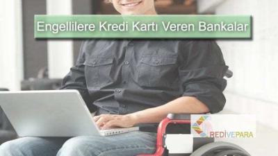 Engellilere Kredi Kartı Veren Bankalar