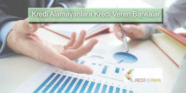 Kredi Alamayanlara Kredi Veren Bankalar