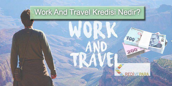 Work And Travel Kredisi Nedir?