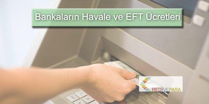Bankaların Havale ve EFT Ücretleri