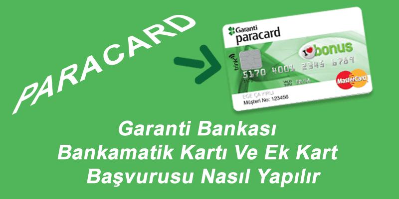 Garanti-Bankası-Bankamatik-Kartı-Ve-Ek-Kart-Başvurusu-Nasıl-Yapılır