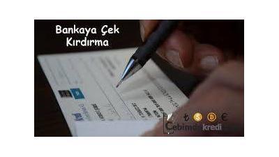 Çek Kırdıran Bankalar Hangileri? Güncel Banka Listesi