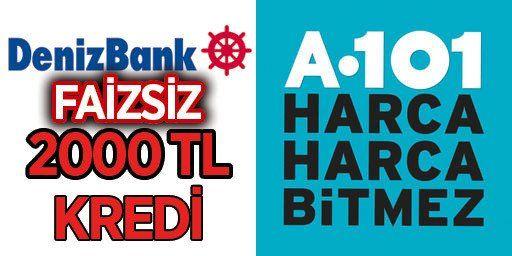 A101 Denizbank Kredisi Faizsiz 2000tl