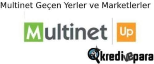 Multinet Geçen Yerler ve Multinet Geçen Marketler