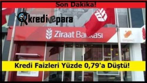 Ziraat bankası 0.79 kredi oranı