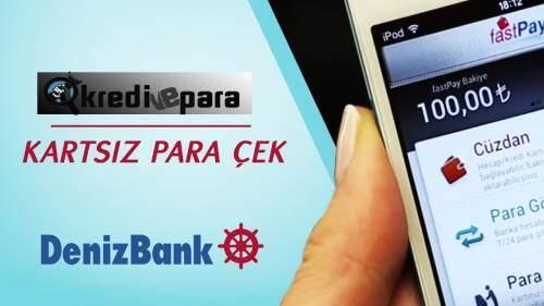 Denizbank Kartsız Para Çekme İşlemleri