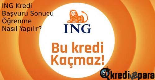ING kredi başvuru sonucu öğrenme