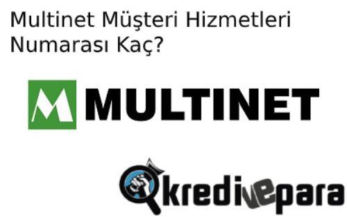 Multinet Müşteri Hizmetleri Numarası Kaçtır?