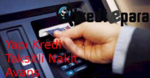 Yapı Kredi Taksitli Nakit Avans Nedir?
