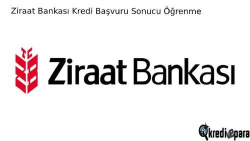 Ziraat Bankası kredi başvuru sonucu öğrenme